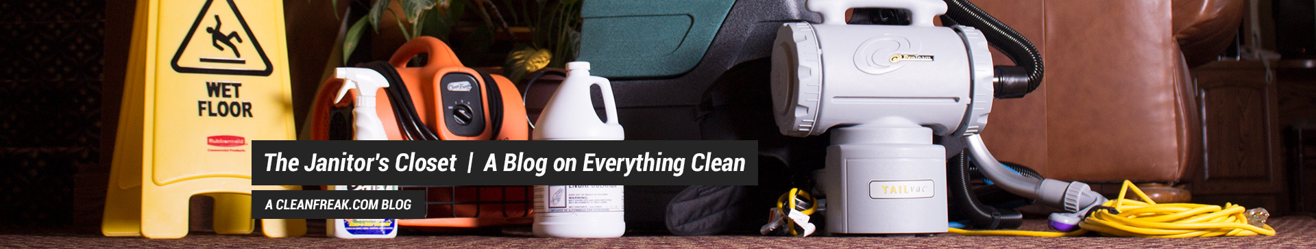 The Janitor's Closet | A Blog on Everything Clean