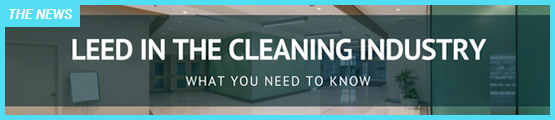 LEED in the Cleaning Industry